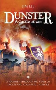 Dunster: A Journey Through 900 Years of Savage and Colourful History - Jim Lee - cover