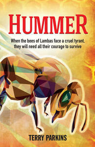 Hummer: When the bees of Lambas face a cruel tyrant, they will need all their courage to survive - Terry Parkins - cover