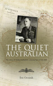 The Quiet Australian: The story of Teddy Hudleston, the RAF's troubleshooter for 20 years - Eric Grounds - cover