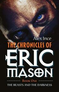 The Chronicles of Eric Mason - Alex Ince - cover
