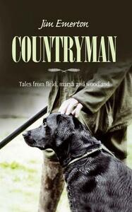 Countryman: Tales from field, marsh and woodland - Jim Emerton - cover