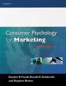 Consumer Psychology for Marketing - Stephen Brown,Gordon Foxall,Ronald E. Goldsmith - cover