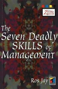 The Seven Deadly Skills of Management - Ros Jay - cover