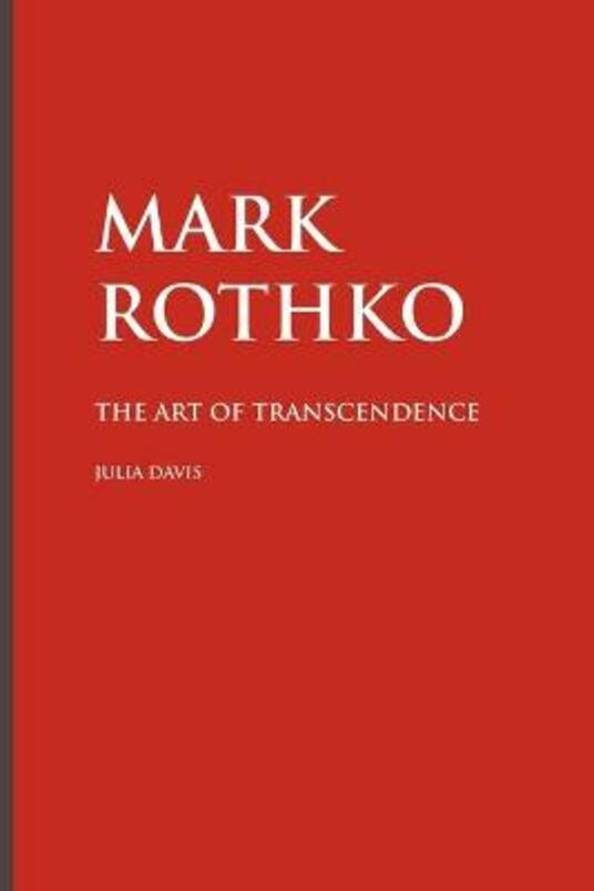 Mark Rothko: The Art of Transcendence - JULIA DAVIS - cover