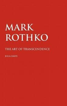 Mark Rothko: The Art of Transcendence - JULIA DAVIS - cover