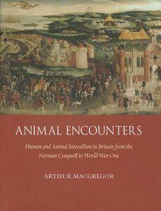 Foto Cover di Animal Encounters: Human and Animal Interaction in Britain from the Norman Conquest to World War I, Libri inglese di Arthur MacGregor, edito da Reaktion Books