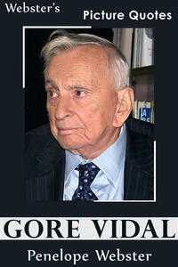 Webster's Gore Vidal Picture Quotes