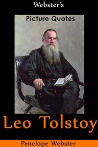 Webster's Leo Tolstoy Picture Quotes