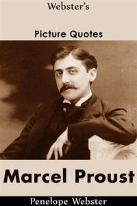 Webster's Marcel Proust Picture Quotes
