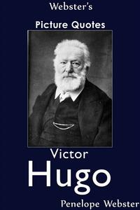 Webster's Victor Hugo Picture Quotes