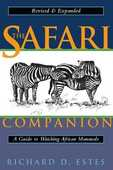 Libro in inglese The Safari Companion: A Guide to Watching African Mammals Including Hoofed Mammals, Carnivores, and Primates Richard Estes