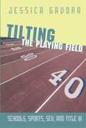 Libro in inglese Tilting the Playing Field: Schools, Sports, Sex and Title IX Jessica Gavora
