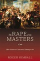 The Rape of the Masters: