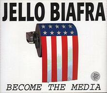 Become the Media - Vinile LP di Jello Biafra