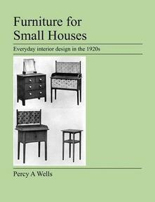 Furniture For Small Houses: Everyday Interior Design in the 1920s - Percy A Wells - cover