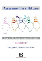 Assessment in Child Care: Using and Developing Frameworks for Practice (Second Edition)