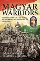 Magyar Warriors Volume 1: The History...