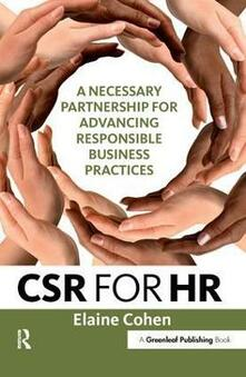 CSR for HR: A Necessary Partnership for Advancing Responsible Business Practices - Elaine Cohen - cover