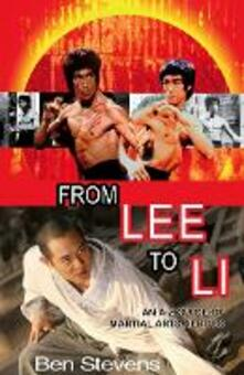 From Lee to Li: An A-Z Guide of Martial Arts Heroes - Ben Stevens - cover