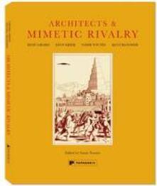 Architects & Mimetic Rivalry - Samir Younes,Rene Girard,Leon Krier - cover