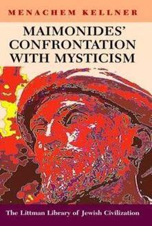Maimonides' Confrontation with Mysticism - Menachem Kellner - cover