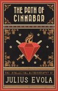 The Path of Cinnabar: An Intellectual Autobiography - Julius Evola - cover