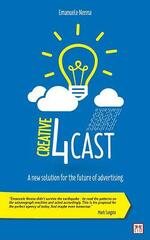 Creative 4Cast: A New Solution for the Future of Advertising