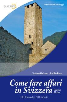 Come fare affari in Svizzera - Stefano Galvano,Rotilio Puzo - ebook
