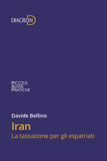 Iran. La tassazione per gli espatriati - Davide Bellino - ebook