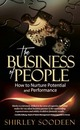 Busines of People: How to Nurture Potential and Performance