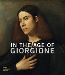 In the Age of Giorgione - Simone Facchinetti,Arturo Galansino - cover