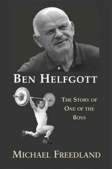 Ben Helfgott: The Story of One of the Boys - Michael Freedland - cover