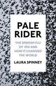 Libro in inglese Pale Rider: The Spanish Flu of 1918 and How it Changed the World Laura Spinney
