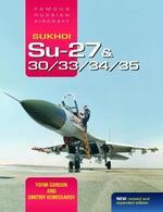 Sukhoi Su-27 & 30/33/34/35: Famous Russian Aircraft