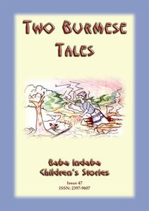 Two burmese folk tales. The disrespectful daughter plus the three sisters