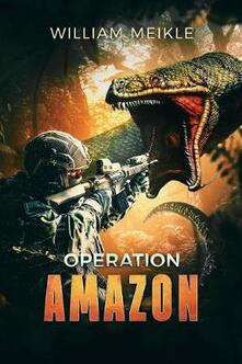 Operation: Amazon - William Meikle - cover