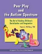 Libro in inglese Peer Play and the Autism Spectrum: The Art of Guiding Children's Socialization and Imagination Pamela J. Wolfberg