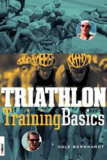 Triathlon Training Basics - Gale Bernhardt - cover
