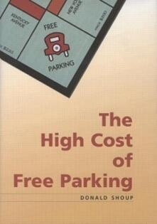 The High Cost of Free Parking: Updated Edition - Donald Shoup - cover