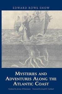 Mysteries and Adventures Along the Atlantic Coast - Edward Rowe Snow,Joseph Garland - cover