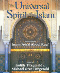 The Universal Spirit of Islam: From the Koran and Hadith - Michael Oren Fitzgerald,Judith Fitzgerald - cover