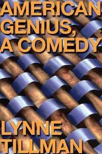 American Genius: A Comedy - Lynne Tillman - cover