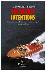 The worst intentions - Alessandro Piperno - copertina
