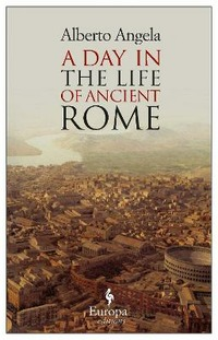 A A Day in the life of ancient Rome - Angela Alberto - wuz.it