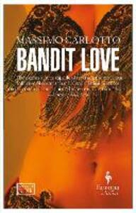 Bandit love - Massimo Carlotto - copertina