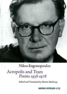 Acropolis And Tram: Poems 1938-1978 - Nikos Engonopoulos - cover