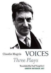 Voices: Three Plays - Claudio Magris - cover