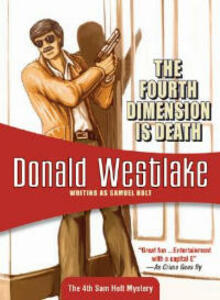 The Fourth Dimension is Death: Sam Holt #4 - Donald Westlak - cover