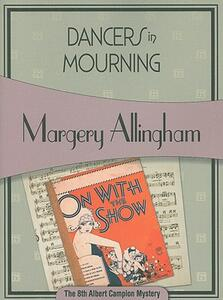 Dancers in Mourning: Albert Campion #8 - Margery Allington - cover
