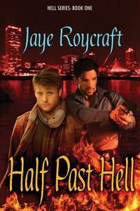 Half Past Hell - Jaye Roycraft - cover